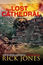 The Lost Cathedral ebook by Rick Jones