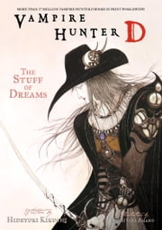 Vampire Hunter D Volume 5: The Stuff of Dreams ebook by Hideyuki Kikuchi,Yoshitaka Amano