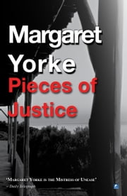 Pieces Of Justice ebook by Margaret Yorke