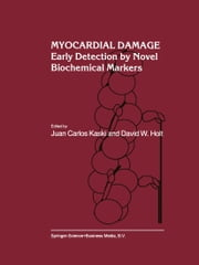Myocardial Damage - Early Detection by Novel Biochemical Markers ebook by Juan Carlos Kaski,David W. Holt