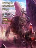 Beneath Ceaseless Skies Issue #103 ebook by