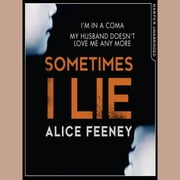 Sometimes I Lie audiobook by Alice Feeney