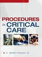 Procedures in Critical Care ebook by C. William Hanson