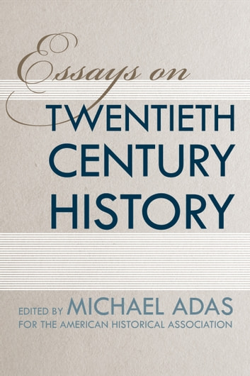 20th century history essay 20th century history essays: over 180,000 20th century history essays, 20th century history term papers, 20th century history research paper, book reports 184 990 essays, term and research papers available for unlimited access.