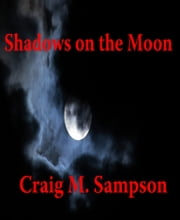 Shadows on the Moon ebook by Craig M. Sampson