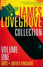 The James Lovegrove Collection, Volume One: Days and United Kingdom - Days and United Kingdom ebook by James Lovegrove