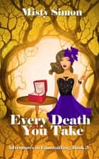 Every Death You Take ebook by Misty  Simon