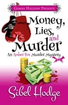 Money, Lies, and Murder ebook by Sibel Hodge