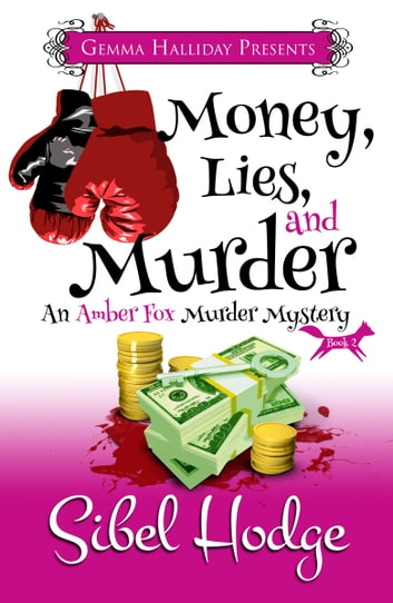 Money, Lies, and Murder - Amber Fox Mysteries book #2 ebook by Sibel Hodge