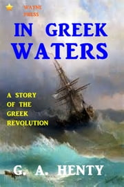 In Greek Waters ebook by G. A. Henty