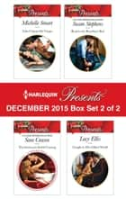 Harlequin Presents December 2015 - Box Set 2 of 2 - An Anthology ebook by Michelle Smart, Sara Craven, Susan Stephens,...