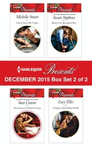 Harlequin Presents December 2015 - Box Set 2 of 2 - Talos Claims His Virgin\The Innocent's Sinful Craving\Back in the Brazilian's Bed\Caught in His Gilded World ebook by Michelle Smart, Sara Craven, Susan Stephens,...