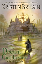 The Dream Gatherer ebook by Kristen Britain