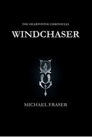 The heartstone chronicles windchaser ebook by michael fraser the heartstone chronicles windchaser ebook by michael fraser fandeluxe Epub