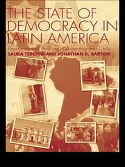 The State of Democracy in Latin America - Post-Transitional Conflicts in Argentina and Chile ebook by Jonathan R. Barton,Laura Tedesco