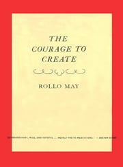The Courage to Create ebook by Rollo May