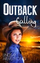 Outback Calling ebook by LINDSAY ARMSTRONG
