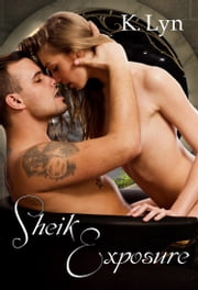 Sheik Exposure ebook by K. Lyn
