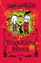 Tesourinha e a bruxa ebook by Diana Wynne  Jones