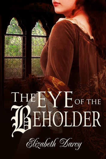 The Eye of the Beholder ebook by Nicole Ciacchella,Elizabeth Darcy