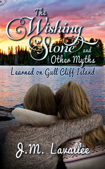 The wishing stone and other myths ebook by jm lavallee the wishing stone and other myths learned on gull cliff island ebook by jm lavallee fandeluxe Epub