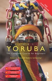 Colloquial Yoruba - The Complete Course for Beginners ebook by Antonia Yetunde Folarin Schleicher