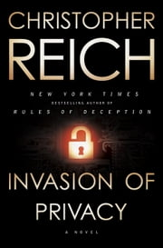 Invasion of Privacy - A Novel ebook by Christopher Reich