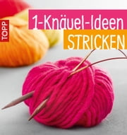 1-Knäuel-Ideen stricken ebook by frechverlag
