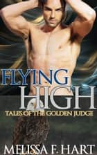 Flying High ebook by Melissa F. Hart