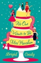 No One Wants to Be Miss Havisham ebook by Brigid Coady