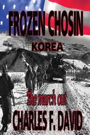 Frozen Chosin (Korea) ebook by Charles F. David