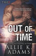 Out of Time - TREX, #7 ebook by Allie K. Adams