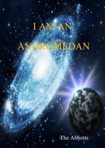 I am an Andromedan: Starseeds on Earth!