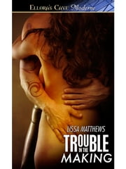 Trouble in the Making ebook by Lissa Matthews