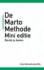 De Marto Methode NL - Marto Series, #1 ebook by Yoshi Martodihardjo