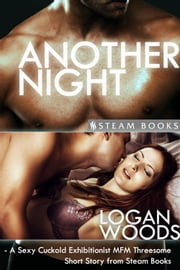 Another Night - A Sexy Cuckold Exhibitionist MFM Threesome Short Story from Steam Books ebook by Logan Woods,Steam Books
