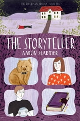 The Storyteller - The Riverman Trilogy, Book III ebook by Aaron Starmer