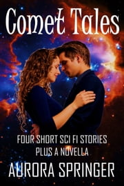 Comet Tales ebook by Aurora Springer