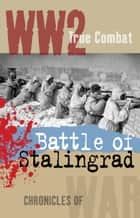 Battle of Stalingrad (True Combat) ekitaplar by Nigel Cawthorne