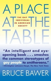 Place at the Table - The Gay Individual in American Society ebook by Bruce Bawer