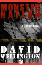 Monster Nation ebook by David Wellington