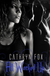 All Worked Up ebook by Cathryn Fox