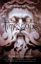 Timescape ebook by Robert Liparulo