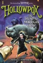Hollowpox: The Hunt for Morrigan Crow ebook by