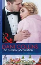 The Russian's Acquisition (Mills & Boon Modern) ekitaplar by Dani Collins