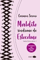 Maldito síndrome de Estocolmo eBook by Carmen Sereno