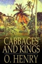 Cabbages and Kings ebook by O. Henry