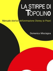 La stirpe di Topolino ebook by Domenico Misciagna