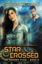 Star Crossed ebook by Christine Pope