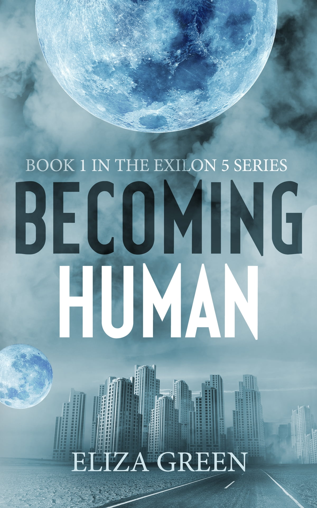 Becoming Human  Book 1, Exilon 5 Series Ebook By Eliza Green